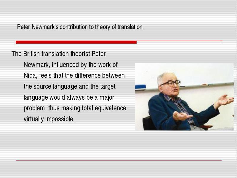 """Peter Newmark; the main founder of """"translation studies"""" in the English speakin world"""